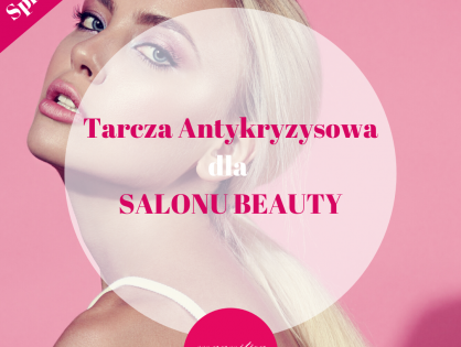 Tarcza Antykryzysowa dla Salonów Kosmetycznych - z czego możesz skorzystać